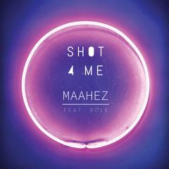 Shot 4 Me (feat. Sole)
