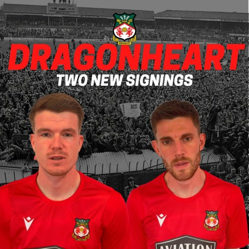 DragonHeart41 | Two New Signings
