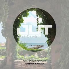 Toni Körm & SkyChef  - Forever Garden [Outertone Free Release]