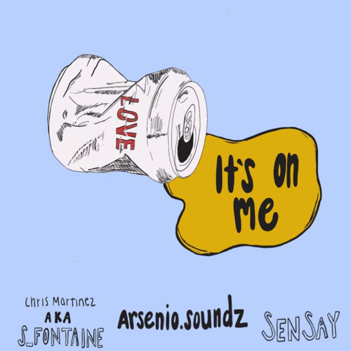 Its On Me Ft. SenSay & S_Fontaine