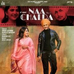 Naa Chalda - Amar Sehmbi Ft. Gurlez Akhtar