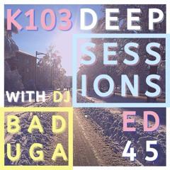 K103 Deep Sessions - 45