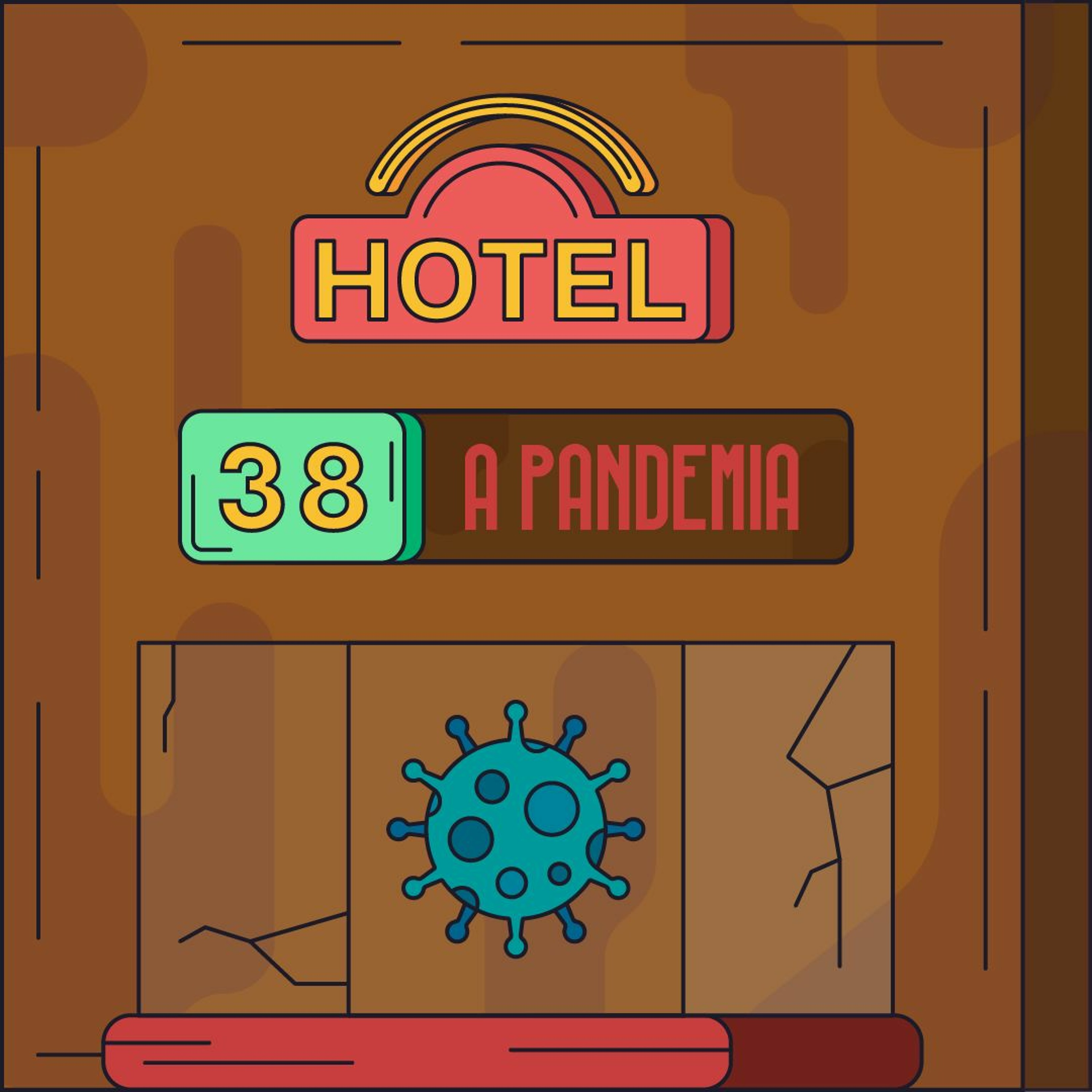 Hotel #38 - A Pandemia