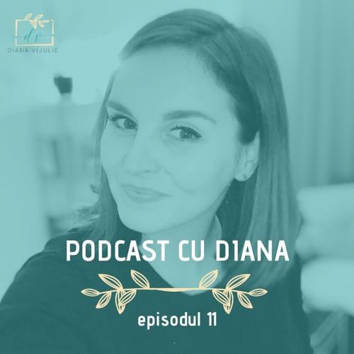 Podcast cu Diana (Episodul 11) - Cum ne putem gestiona anxietatea în timp ce #StămAcasă