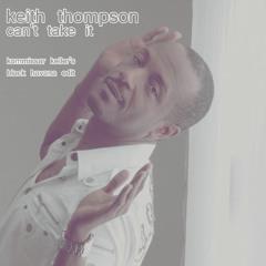 Keith Thompson - Can't Take It (Kommissar Keller's Black Havana Edit) FREE DOWNLOAD