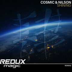 Cosmic & Nilson - Shining [ Out Now ]