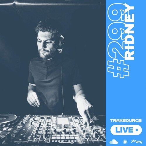 Traxsource LIVE! #299 with Ridney