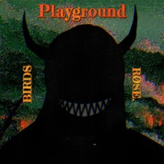 Playground (feat. røse.) (prod. LethalNeedle)