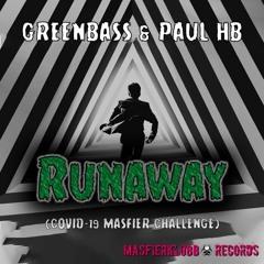 Runaway (Covid Masfier Challenge) (Promo) - PAUL HB & GREENBASS