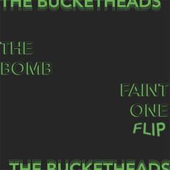 The Bucketheads - The Bomb (Faint One Flip)