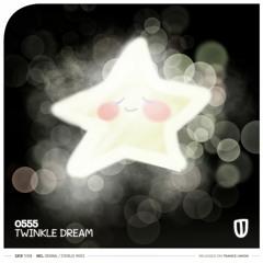TU108: 0555 - Twinkle Dream (Original Mix)