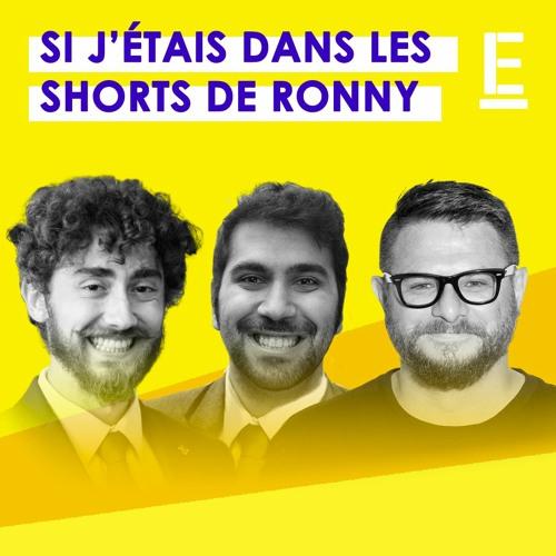 """""""Si j'étais dans les shorts de Ronny"""""""