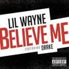 Believe Me (feat. Drake)