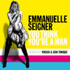 You Think You're A Man (Jean Tonique Remix)