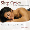 Native American Flute-Sleep Cycles (Over an Hour of Soothing Native Flute Music)