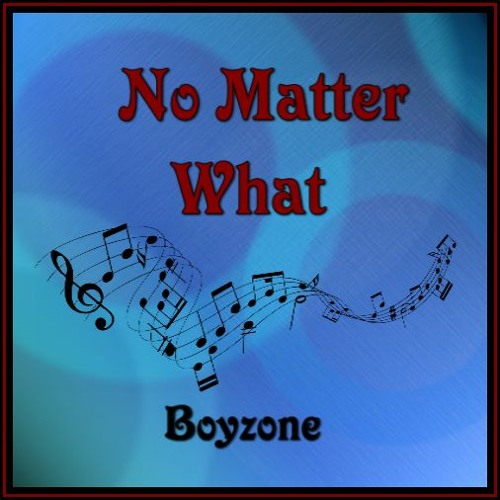 NO MATTER WHAT (Boyzone) cover version