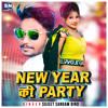 Download New Year Ki Party (Bhojpuri) Mp3