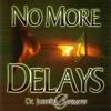 No More Delays, Part 1