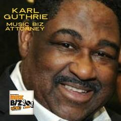 Music Business Attorney Karl Guthrie (2021) - Music Biz 101 & More Podcast