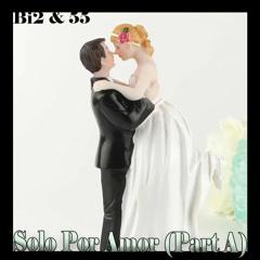 Solo Por Amor Part A (Raw/Inedito)