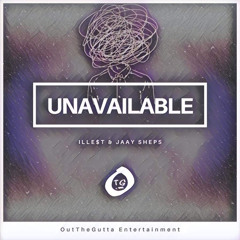 UNAVAILABLE - ILLE$T X Jaay Sheps