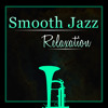 Smooth Jazz (Good Love Songs for Unforgetable Moment)