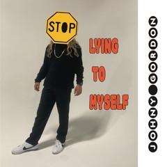 Stop Lying (Lying to Myself)