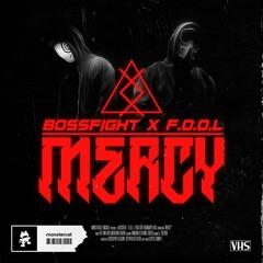 BOSSFIGHT x F.O.O.L - Mercy