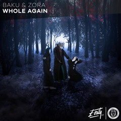 Whole Again (feat. ZORA) [Eonity Exclusive]