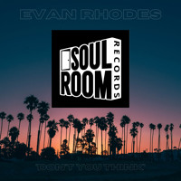 SRR00032 : Evan Rhodes - Don't You Think (Original Mix)