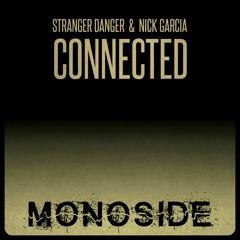 Stranger Danger & Nick Garcia - CONNECTED // MS138