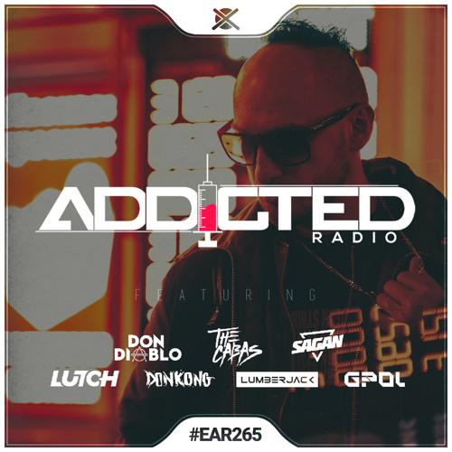 Addicted Radio #265