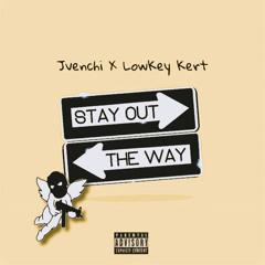 Stay Out The Way(W/ Lowkey Kert)(Prod. Stardustszn)