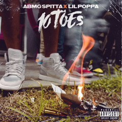 "ABMG Spitta - ""10 Toes"" Ft Lil Poppa"