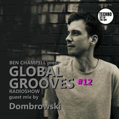 Global Grooves Episode 12 w/ Dombrowski hosted by Ben Champell [Radioshow]
