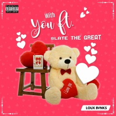 With You ft Slate The Great (Prod. Sonni)