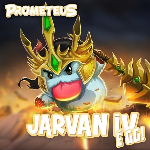 Jarvan IV é GG!