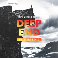 Stupid Whizkid & Dropixx - Deep End (Maxtreme Extended Remix)