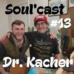 Soul'cast #13 - Dr. Chris Kacher - Risk For Love - ENG - Podcast