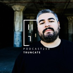 Truncate - HATE Podcast 250
