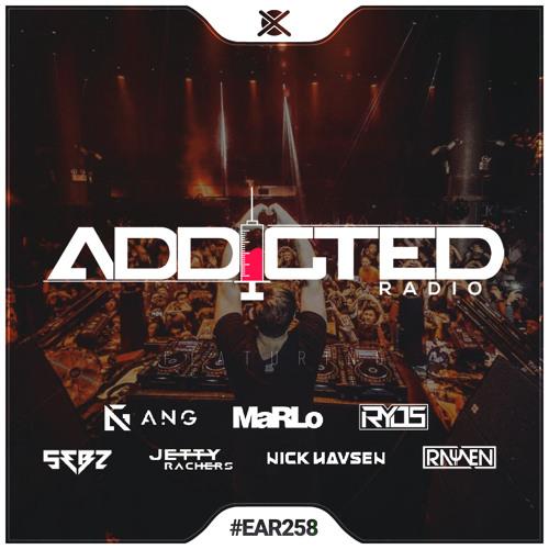 Addicted Radio #258