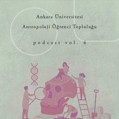 DTCF Antropoloji Öğrenci Topluluğu Podcast Vol. 4