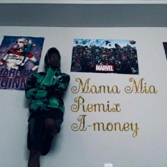 Mama Mia Remix By A - Money (Prod. Dices)