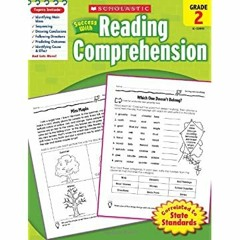 [[F.r.e.e D.o.w.n.l.o.a.d R.e.a.d]] Scholastic Success with Reading Comprehension, Grade 2 {read on