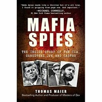 ReadOnline Mafia Spies The Inside Story of the CIA  Gangsters  JFK  and Castro [EBOOK EPUB KIDLE]
