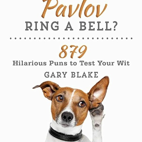 ebook*(download) Does the Name Pavlov Ring a Bell?: 879 Hilarious Puns to Test Your Wit