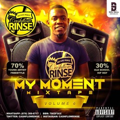 """ULTIMATE FREESTYLE MIXTAPE """"MY MOMENT"""" BY CASHFLOW RINSE"""