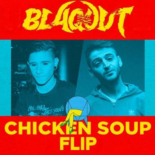 Skrillex & Habstrakt - Chicken Soup (Blaqout Flip)(Free Download)