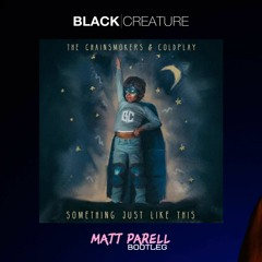 The Chainsmokers ft. Coldplay - Something just like this (Matt Parell Bootleg)