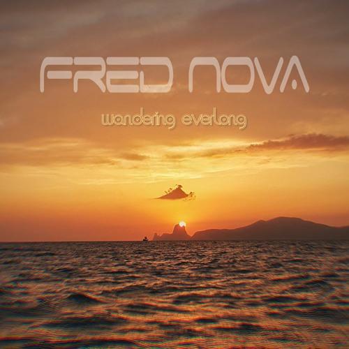 Fred Nova - wandering everlong